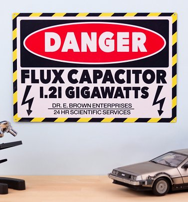 Flux Capacitor Danger Metal Sign