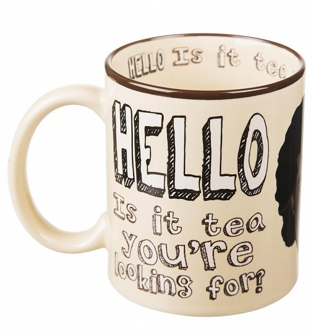 Hello Is It Tea You're Looking For Mug