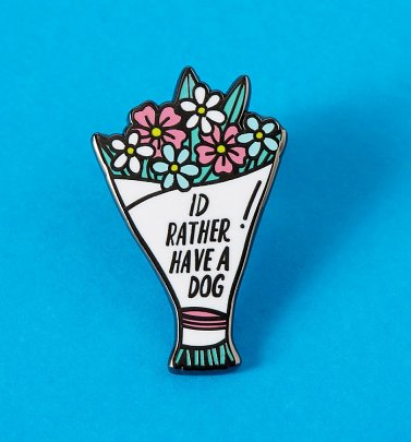 I'd Rather Have a Dog Flowers Enamel Pin from Punky Pins