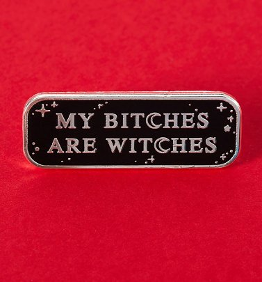 My Bitches Are Witches Enamel Pin from Punky Pins