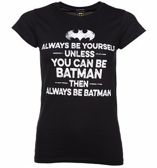 Women's Black Always Be Batman Slogan T-Shirt
