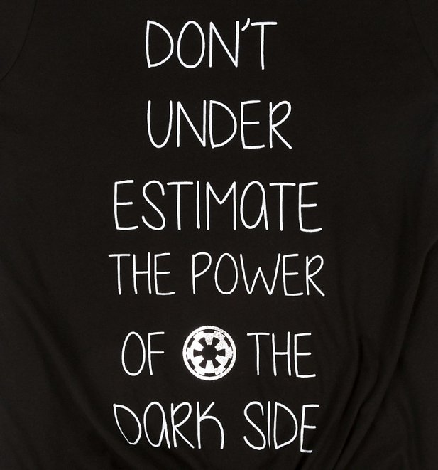 Women's Star Wars Don't Underestimate The Power Of The Dark Side Tie Front T-Shirt